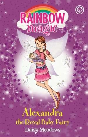 Rainbow Magic Early Reader: Alexandra the Royal Baby Fairy de Daisy Meadows