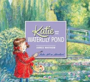 Katie: Katie and the Waterlily Pond de James Mayhew
