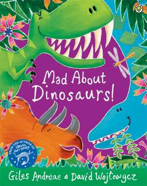 Mad About Dinosaurs! de ANDREAE  GILES