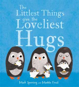 Littlest Things Give the Loveliest Hugs
