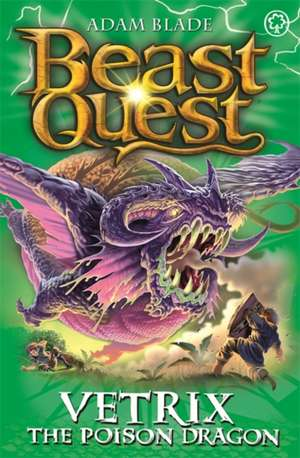 Vetrix the Poison Dragon de Adam Blade
