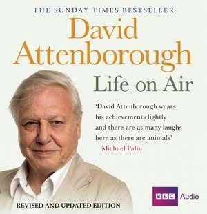 Attenborough, D: David Attenborough Life On Air: Memoirs Of imagine