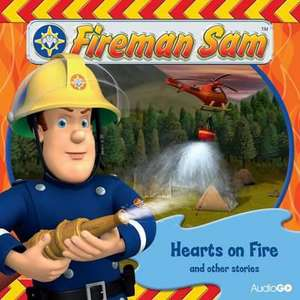 Fireman Sam: Hearts on Fire and Other Stories