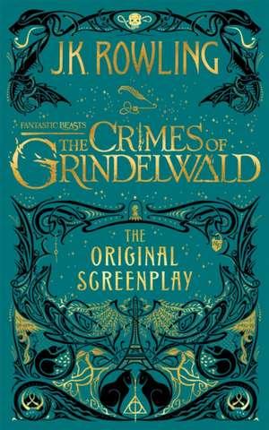 The Crimes of Grindelwald de J. K. Rowling