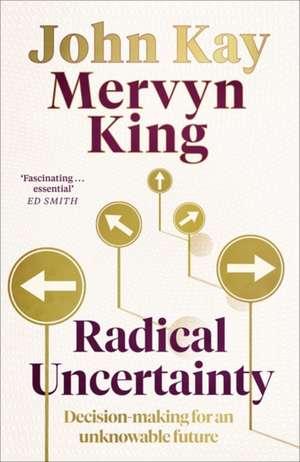Radical Uncertainty de John Kay