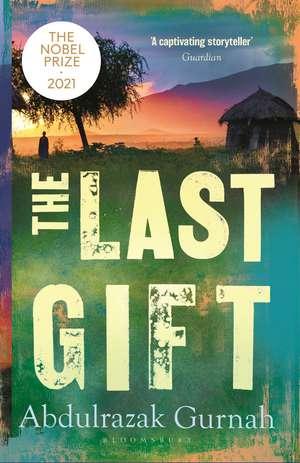 The Last Gift: A Novel de Abdulrazak Gurnah