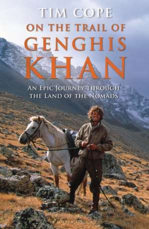 Cope, T: On the Trail of Genghis Khan