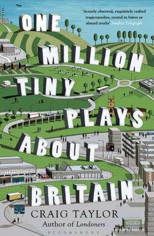 One Million Tiny Plays About Britain de Craig Taylor