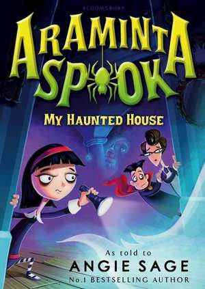 Araminta Spook: My Haunted House de Angie Sage