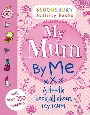 My Mum By Me!