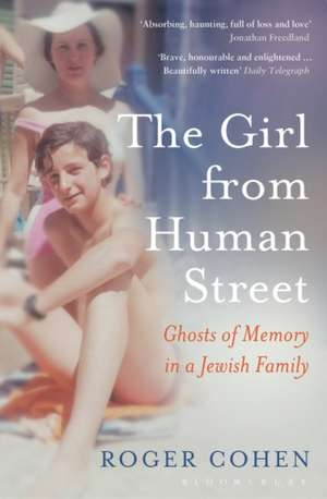 The Girl From Human Street: A Jewish Family Odyssey de Roger Cohen