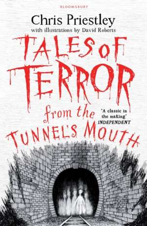 Tales of Terror from the Tunnel's Mouth de Chris Priestley