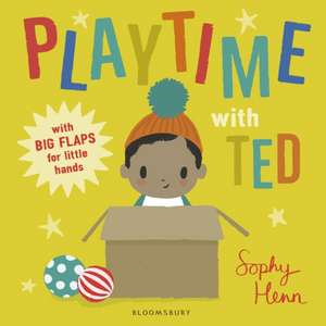 Playtime with Ted de Sophy Henn