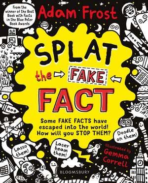 Splat the Fake Fact!