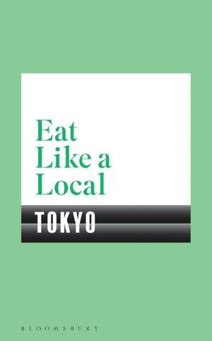 Eat Like a Local TOKYO de Bloomsbury