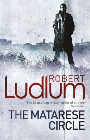 Ludlum, R: The Matarese Circle de Robert Ludlum