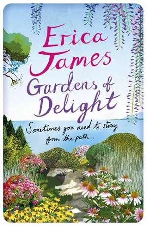 Gardens Of Delight de Erica James