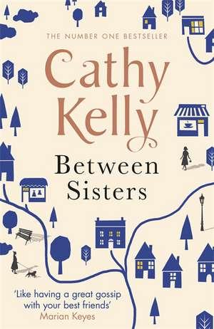 Between Sisters de Cathy Kelly