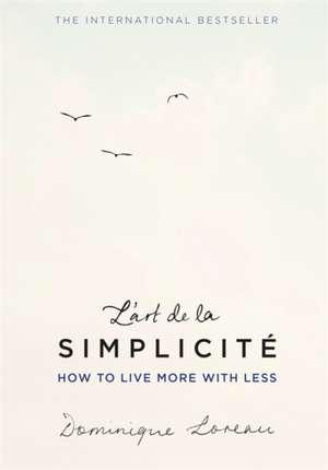 L'art de la Simplicité (The English Edition) de Dominique Loreau