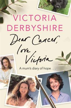Dear Cancer, Love Victoria