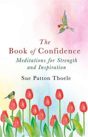 The Book of Confidence de Sue Patton Thoele