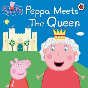 Peppa Pig: Peppa Meets the Queen: De la 2 ani