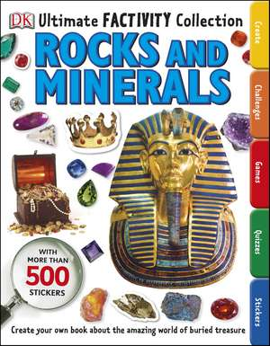 Rocks and Minerals Ultimate Factivity Collection: Create your own Book about the Amazing World of Buried Treasure de DK