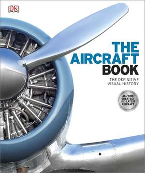 The Aircraft Book: The Definitive Visual History de DK