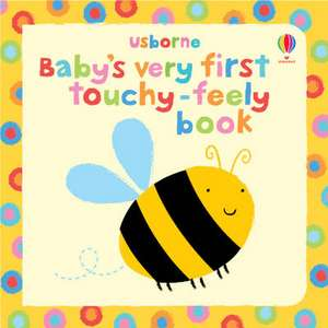 Baby's Very First Touchy Feely Book de Stella Baggott