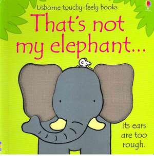 That's Not My Elephant--