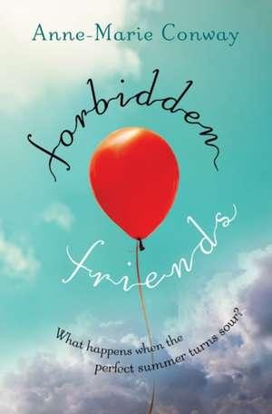 Forbidden Friends de Anne-Marie Conway