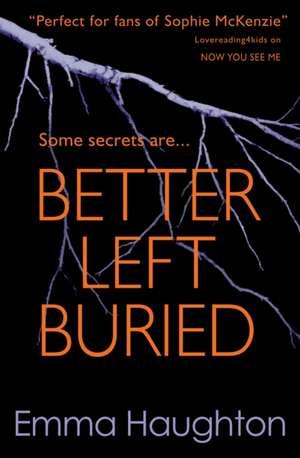 Better Left Buried de Emma Haughton