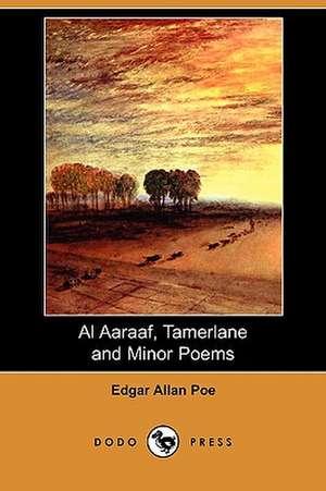 Al Aaraaf, Tamerlane and Minor Poems (Dodo Press) de Edgar Allan Poe