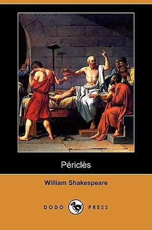 Pericles (Dodo Press) de William Shakespeare