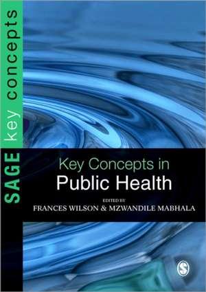Key Concepts in Public Health de Frances Wilson