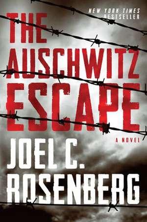 The Auschwitz Escape de Joel C Rosenberg