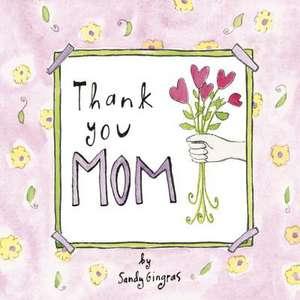 Thank You Mom de Sandy Gingras