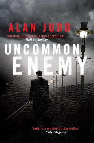 Uncommon Enemy de Alan Judd
