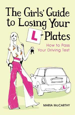 The Girls' Guide To Losing Your L-Plates