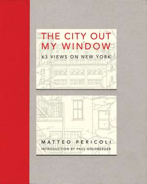 The City Out My Window:  63 Views on New York de Matteo Pericoli