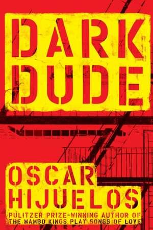 Dark Dude de Oscar Hijuelos