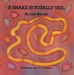 The Snake Is Totally Tail de Judi Barrett