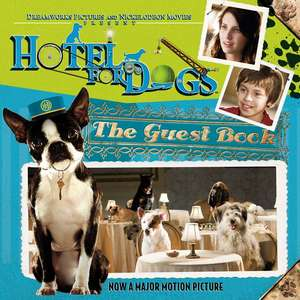 Hotel for Dogs: The Guest Bookl de Alison Inches
