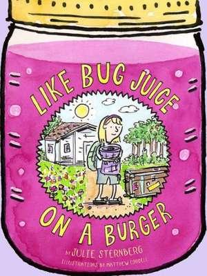 Like Bug Juice on a Burger de Julie Sternberg