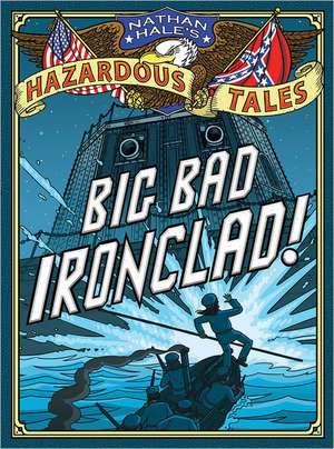 Big Bad Ironclad! de Nathan Hale