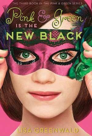 Pink & Green Is the New Black:  Book 1 de Lisa Greenwald