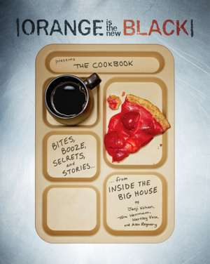 Orange Is the New Black Presents:  The Cookbook de Jenji Kohan