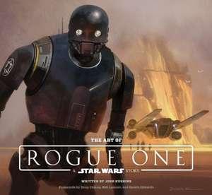The Art of Rogue One:  A Star Wars Story de Lucasfilm Ltd
