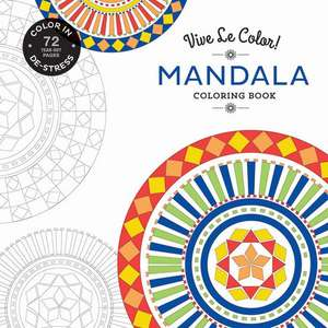 Vive Le Color! Mandala Coloring Book:  How to Tap and Cook with Nature's Original Sweetener de Abrams Noterie