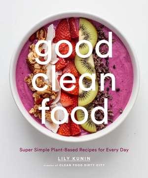 Good Clean Food de Lily Kunin